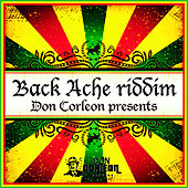 Don Corleon Presents - Back Ache Riddim by Various Artists