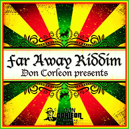 Don Corleon Presents - Far Away Riddim by Various Artists