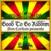Don Corleon Presents - Good To Go Riddim by Various Artists