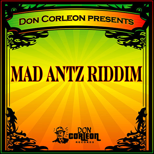 Don Corleon Presents - Mad Antz Riddim by Various Artists