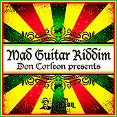 Don Corleon Presents - Mad Guitar Riddim by Various Artists