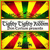 Don Corleon Presents - Tighty Tighty Riddim by Various Artists