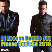 Please Don't Go 2010 by DJ Ross