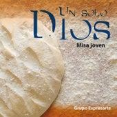 Un solo Dios by Expresarte