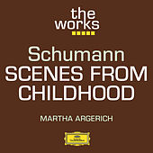 Schumann: Scenes from Childhood by Martha Argerich