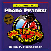 Phone Pranks! Volume 2 by Willie P. Richardson