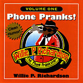 Phone Pranks! Volume 1 by Willie P. Richardson