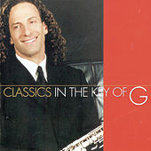 Classics In The Key Of G by Kenny G