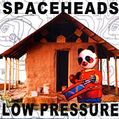 Low Pressure by Spaceheads