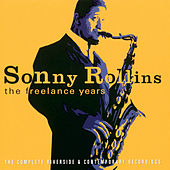 The Freelance Years by Sonny Rollins