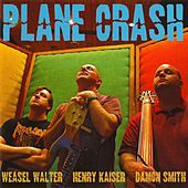Plane Crash by Weasel Walter
