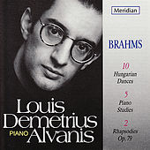 Louis Demetrius Alvanis plays Brahms by Louis Demetrius Alvanis