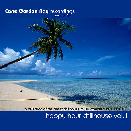 HAPPY HOUR CHILLHOUSE VOL.1 - a selection of the finest chillhouse music compiled by DJ RIQUO by Various Artists