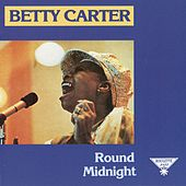 Round Midnight by Betty Carter
