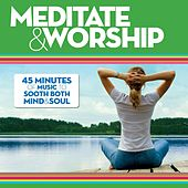 Meditate & Worship by Various Artists