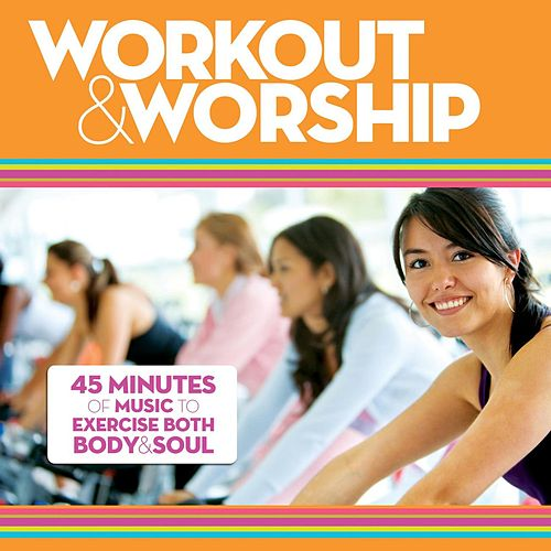 Workout & Worship by Various Artists