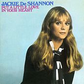 Put A Little Love In Your Heart by Jackie DeShannon