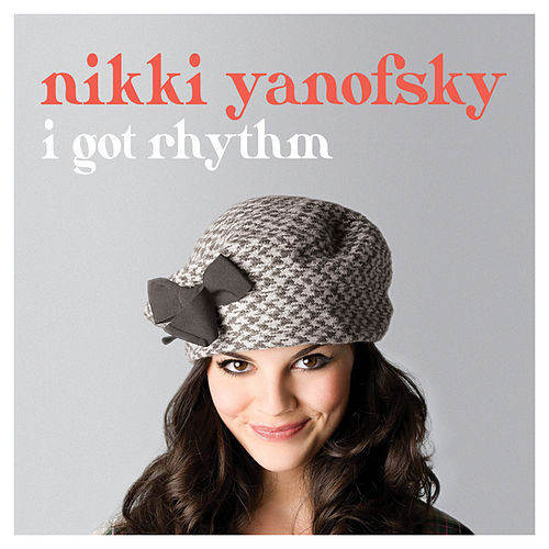 I Got Rhythm by Nikki Yanofsky