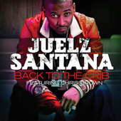 Back To The Crib by Juelz Santana