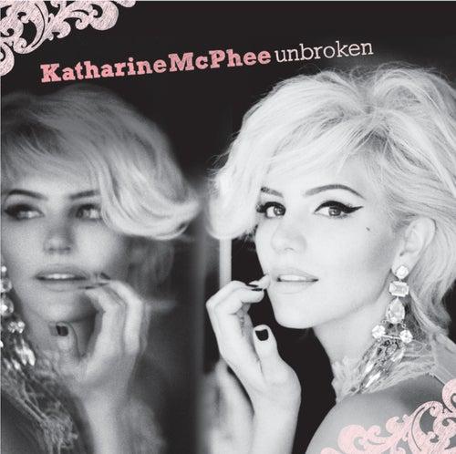 Unbroken by Katharine McPhee