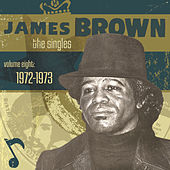 The Singles- Vol. 8 1972-1973 by James Brown