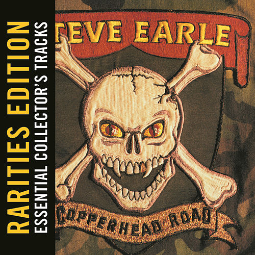 Copperhead Road (Rarities Edition) by Steve Earle