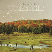 White Feather by Wolfmother