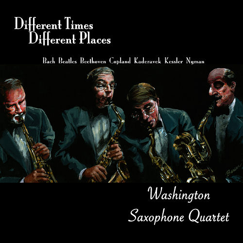 Different Time, Different Places by Washington Saxophone Quartet