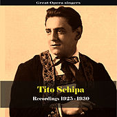 Great Opera Singers / Tito Schipa - Recordings 1925-1930 by Tito Schipa