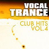 Vocal Trance Club Hits Vol. 4 by Various Artists