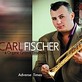Adverse Times by Carl Fischer