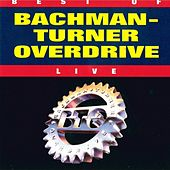 Best Of - Live by Bachman-Turner Overdrive