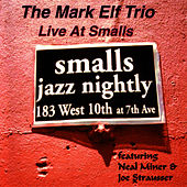 Live At Smalls by Mark Elf