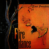Firedance by Brad Prevedoros