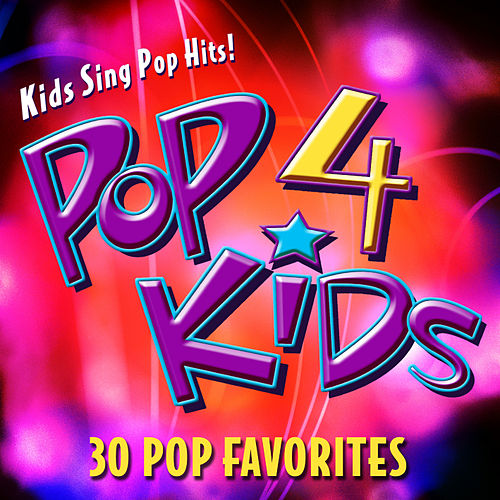 POP 4 Kids - 30 POP Favorites by The Countdown Kids