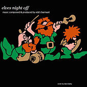 Elves Night Off by Edd Charmant