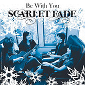 Be With You by Scarlet Fade