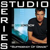 Sufficiency Of Grace [Studio Series Performance Track] by Greg Long