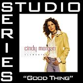 Good Thing [Studio Series Performance Track] by Cindy Morgan