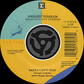 Santa Can't Stay / The Christmas Song [Chestnuts Roasting On An Open Fire] [Digital 45] by Dwight Yoakam