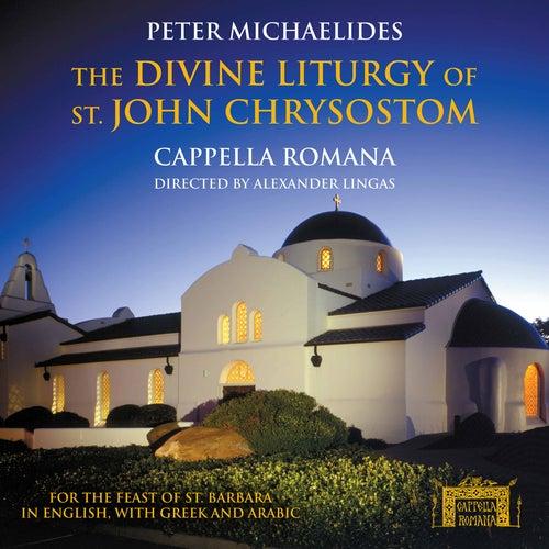 Michaelides: The Divine Liturgy of St. John Chrystostom by Cappella Romana