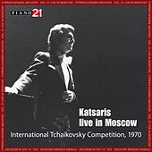 Cyprien Katsaris Archives, Vol. 21 - Live in Moscow - International Tchaikovsky Competition, 1970 by Cyprien Katsaris