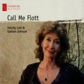 Call Me Flott by Felicity Lott