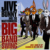 Jive Bunny And The Mastermixers Big Band Swing by Jive Bunny & The Mastermixers