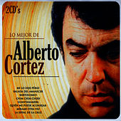 Lo mejor de Alberto Cortez (The Best of Alberto Cortez) by Alberto Cortez