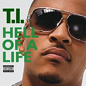 Hell Of A Life by T.I.