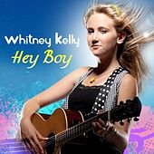 Hey Boy by Whitney Kelly