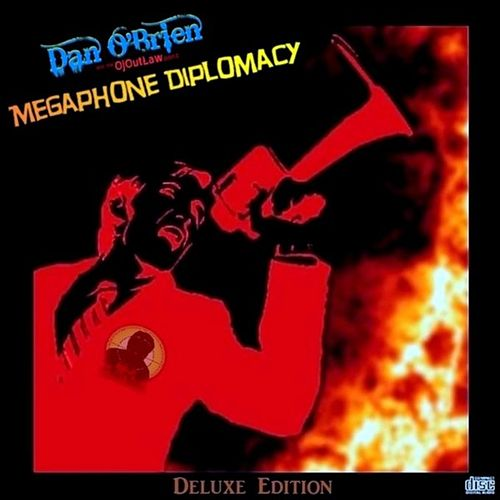 Megaphone Diplomacy (Deluxe Edition) by Dan O'Brien