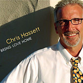 Bring Love Home by Chris Hassett