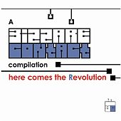 Here Come The Revolution - By Bizzare Contact by Various Artists